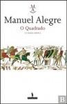 O Quadrado - Manuel Alegre