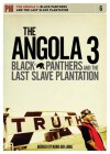 The Angola 3: Black Panthers and the Last Slave Plantation - Jimmy O'Halligan, Mumia Abu-Jamal, Jimmy O'Halligan, Ann Harkness
