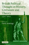 British Political Thought in History, Literature and Theory, 1500-1800 - David Armitage