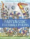 Fantastic Football Poems - John Foster, Korky Paul