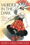 Murder In The Dark (Phryne Fisher, #16) - Kerry Greenwood