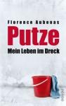 PUTZE Mein Leben im Dreck - Florence Aubenas