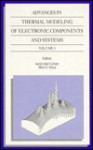 Advances in Thermal Modeling of Electronic Components and Systems: Volume 3 - American Society of Mechanical Engineers, Allan D. Kraus