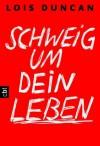 Schweig um dein Leben (German Edition) - Lois Duncan, Anja Galic