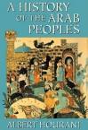 A History of the Arab Peoples - Albert Hourani, Nadia May