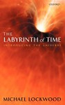 The Labyrinth of Time: Introducing the Universe - Michael Lockwood
