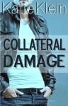 Collateral Damage - Katie Klein