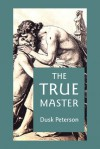 The True Master - Dusk Peterson