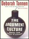 The Argument Culture: Moving from Debate to Dialogue (Audio) - Deborah Tannen