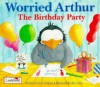 Worried Arthur: The Birthday Party - Joan Stimson, Jan Lewis