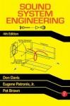 Sound System Engineering 4e - Don Davis, Eugene Patronis, Pat Brown