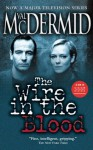 The Wire in the Blood (Tony Hill and Carol Jordan) - Val McDermid