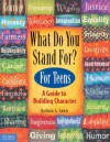 What Do You Stand For? For Teens: A Guide to Building Character - Barbara A. Lewis, Pamela Espeland