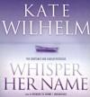 Whisper Her Name - Kate Wilhelm, Bernadette Dunne
