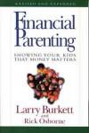 Financial Parenting: Showing Your Kids That Money Matters - Larry Burkett, Rick Osborne
