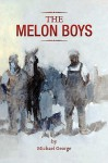 The Melon Boys - Michael George