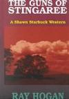 The Guns of Stingaree: A Shawn Starbuck Western - Ray Hogan