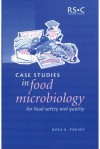 Case Studies in Food Microbiology for Food Safety and Quality - Rosa Pawsey