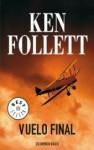 Vuelo final - Ken Follett