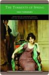 The Torrents of Spring - Ivan Turgenev, Constance Garnett, Mary Albon