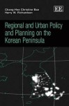 Regional and Urban Policy and Planning on the Korean Peninsula - Harry Ward Richardson, Harry W. Richardson