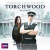 Torchwood: Fallout - David Llewellyn, Tom Price