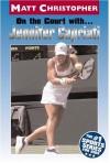 On the Court with ... Jennifer Capriati (Matt Christopher Sports Biographies) - Matt Christopher, Glenn Stout