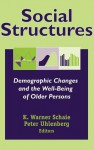 Social Structures: Demographic Changes and the Well-Being of Older Persons - K. Warner Schaie