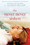 The Never Never Sisters - L. Alison Heller