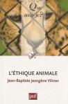L'Éthique animale - Jean-Baptiste Jeangène Vilmer