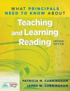 What Principals Need to Know about Teaching and Learning Reading - Patricia Marr Cunningham, James W Cunningham
