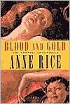 Blood And Gold - Anne Rice