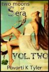 Two Moons of Sera Vol. 2 - Pavarti K. Tyler