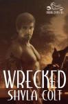 Wrecked - Shyla Colt