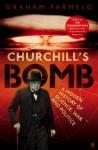 Churchill's Bomb - Graham Farmelo