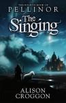 The Singing - Alison Croggon