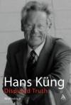 Disputed Truth: Memoirs Volume 2 - Hans Küng, John Bowden