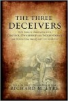 The Three Deceivers - Richard Eyre