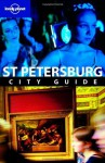 Lonely Planet St Petersburg (City Guide) - Mara Vorhees