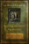 Winning the Battle Against Sin: Hope-Filled Lessons from the Bible - Mitch Pacwa