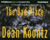 The Bad Place - Michael Hanson, Carol Cowan, Dean Koontz