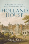 Holland House: A History of London's Most Celebrated Salon - Linda Kelly