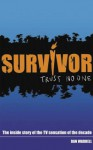 Survivor: Trust No One: The Official Inside Story of TV's Toughest Challenge - Dan Waddell