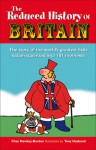 The Reduced History of Britain: The Story of the World's Greatest Little Nation Squeezed into 100 Moments - Chas Newkey-Burden, Tony Husband