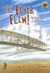 The Flyer Flew!: The Invention of the Airplane - Lee Sullivan Hill