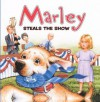Marley Steals the Show - Jeanine Le Ny, Richard Cowdrey