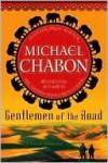 Gentlemen of the Road - Michael Chabon, Gary Gianni