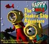 Happy and Max the Sunken Ship Adventure (Kids Interactive) (Kids Interactive) - Kris Jamsa, Art Vandeleigh