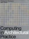 Computing in Architectural Practice - Jaki Howes, Christopher Woodward