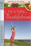Choosing Thankfulness: Gratitude [With DVD] - Gospel Light Publications